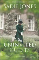 Sadie Jones: The Uninvited Guests