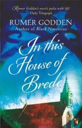 Rumer Godden: In this House of Brede