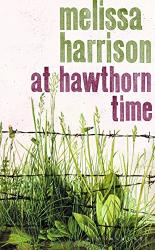 Melissa Harrison: At Hawthorn Time