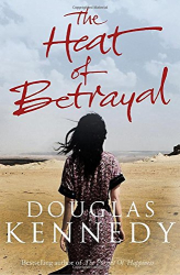 Douglas Kennedy: The Heat of Betrayal