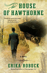 Erika Robuck: The House of Hawthorne: A Novel