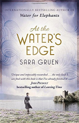 Sara Gruen: At The Water's Edge
