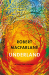 Robert Macfarlane: Underland: A Deep Time Journey