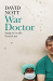 David Nott: War Doctor: Surgery on the Front Line