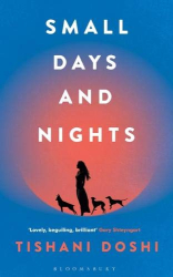 Tishani Doshi: Small Days and Nights