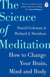Daniel Goleman & Richard Davidson: The Science of Meditation