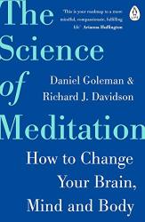 Daniel Goleman & Richard Davidson: The Science of Meditation