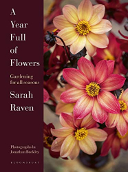 Sarah Raven: A Year Full of Flowers: Gardening for all seasons