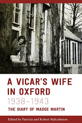 Ed. Patricia & Robert Malcolmson: A Vicar's Wife in Oxford, 1938-1943: The Diary of Madge Martin