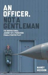 Mandy Hickson: An Officer, Not a Gentleman