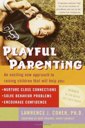 Lawrence J. Cohen: Playful Parenting