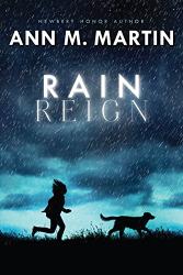 Ann M. Martin: Rain Reign (Ala Notable Children's Books. Middle Readers)