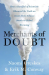 Naomi Oreskes: Merchants of Doubt: How a Handful of Scientists Obscured the Truth on Issues from Tobacco Smoke to Global Warming