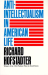 Richard Hofstadter: Anti-Intellectualism in American Life