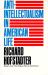Richard Hofstadter: Anti-Intellectualism in American Life