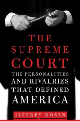 : The Supreme Court: The Personalities and Rivalries That Defined America