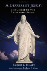 : A Different Jesus?: The Christ of the Latter-day Saints
