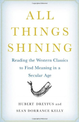 : All Things Shining: Reading the Western Classics to Find Meaning in a Secular Age