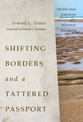 Armand L. Mauss: Shifting Borders and a Tattered Passport