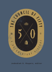 : The Council of Fifty: A Documentary History