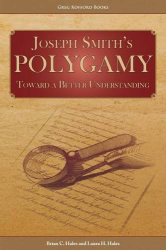 : Joseph Smith's Polygamy: Toward a Better Understanding