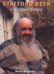 David Whittaker: Stafford Beer: A Personal Memoir - Includes an Interview with Brian Eno