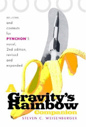 """Steven Weisenburger: A """"Gravity's Rainbow"""" Companion: Sources and Contexts for Pynchon's Novel"""
