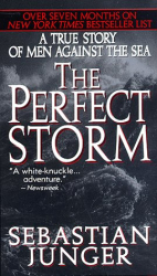Sebastian Junger: The Perfect Storm: A True Story of Men Against the Sea