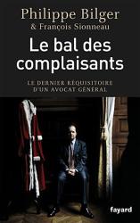 Philippe Bilger (avec François Sionneau): Le bal des complaisants