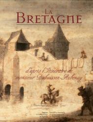 Cloé Lafeuille-Hiron: La Bretagne : D'après l'itinéraire de Monsieur Dubuisson Aubenay