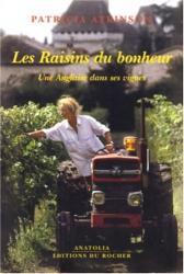 Patricia Atkinson: Les Raisins du bonheur : Une Anglaise dans ses vignes