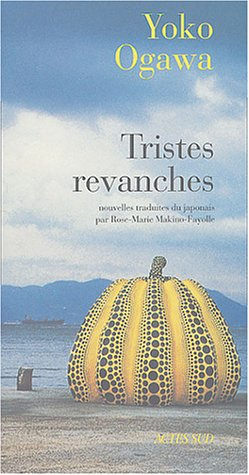 Yôko Ogawa: Tristes revanches