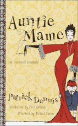 Patrick Dennis: Auntie Mame : An Irreverent Escapade