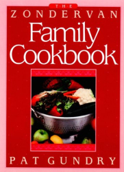Patricia Gundry: The Zondervan Family Cookbook