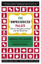 Angelo M. Pellegrini: The Unprejudiced Palate