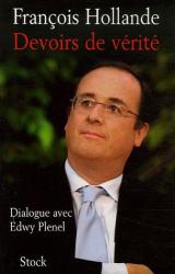François Hollande: Devoirs de vérité