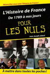 Jean-Joseph Julaud: L'Histoire de France pour les nuls : Volume 2, De 1789 à nos jours