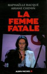 Raphaëlle Bacqué: La femme fatale