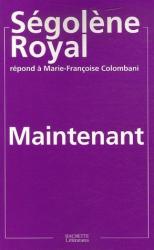 Ségolène Royal: Maintenant par Ségolène Royal