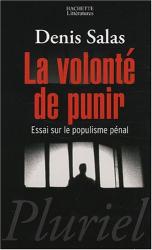 Denis Salas: La volonté de punir : Essai sur le populisme pénal