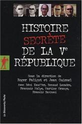 Roger Faligot: Histoire secrète de la Ve République
