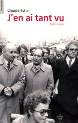 Claude Estier: J'en ai tant vu : Mémoires