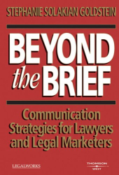 Stephanie Solakian Goldstein: Beyond the Brief, Communication Strategies for Lawyers and Legal Marketers