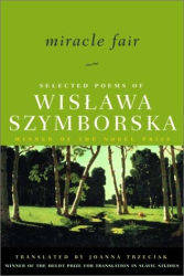 Wislawa Szymborska: Miracle Fair: Selected Poems of Wislawa Szymborska