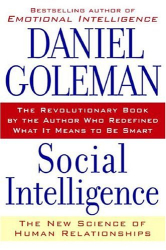 Daniel Goleman: Social Intelligence: The New Science of Human Relationships