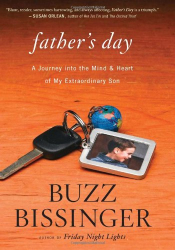 Buzz Bissinger: Father's Day: A Journey into the Mind and Heart of My Extraordinary Son