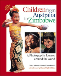 Maya Ajmera: Children from Australia to Zimbabwe: A Photographic Journey Around the World