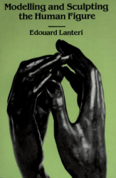 Edouard Lanteri: Modelling and Sculpting the Human Figure