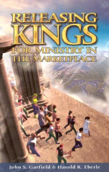 John S. Garfield: Releasing Kings for Ministry in the Marketplace