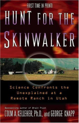 Colm A. Kelleher: Hunt for the Skinwalker: Science Confronts the Unexplained at a Remote Ranch in Utah (Kindle)